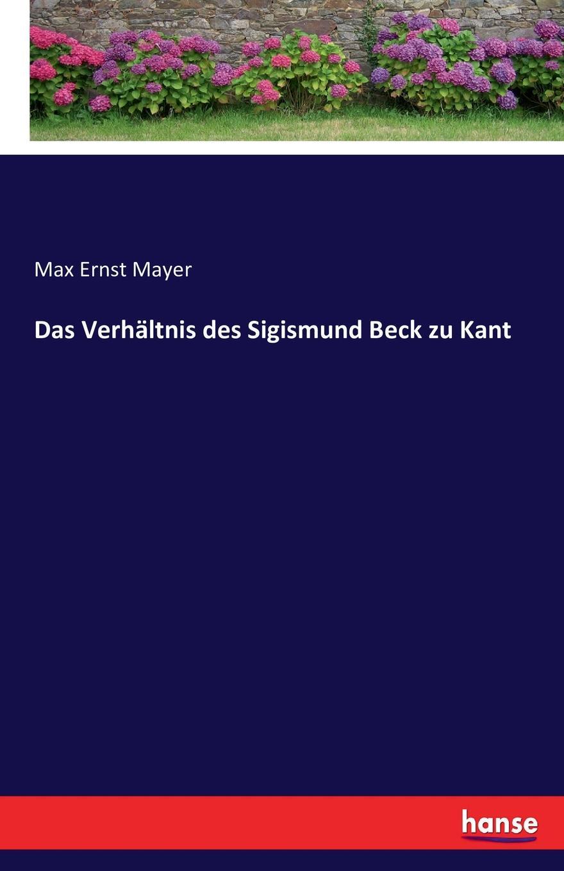 Das Verhaltnis des Sigismund Beck zu Kant