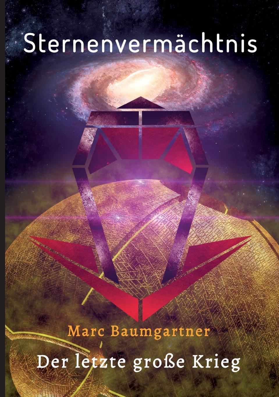 Marc Baumgartner Sternenvermachtnis 3 franz falmbigl der kampf gegen die babylonischen krafte auf dem weg zu sich selbst