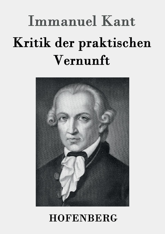 Immanuel Kant Kritik der praktischen Vernunft immanuel kant thomas kingsmill abbott critique of practical reason