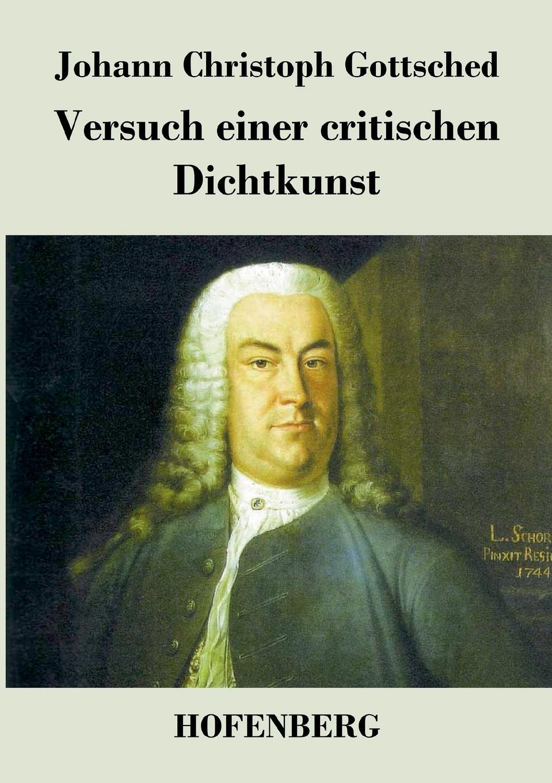 лучшая цена Johann Christoph Gottsched Versuch einer critischen Dichtkunst