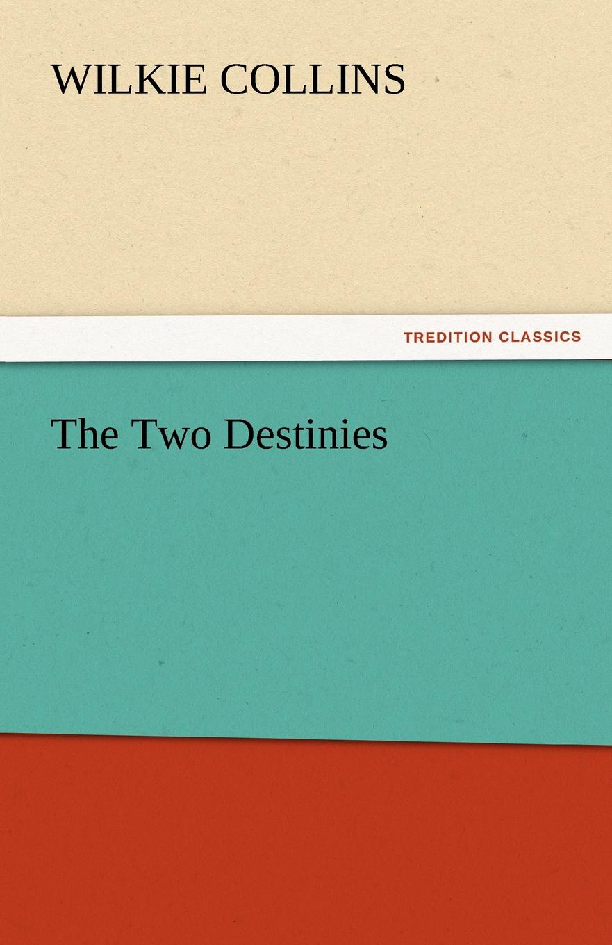 Wilkie Collins The Two Destinies