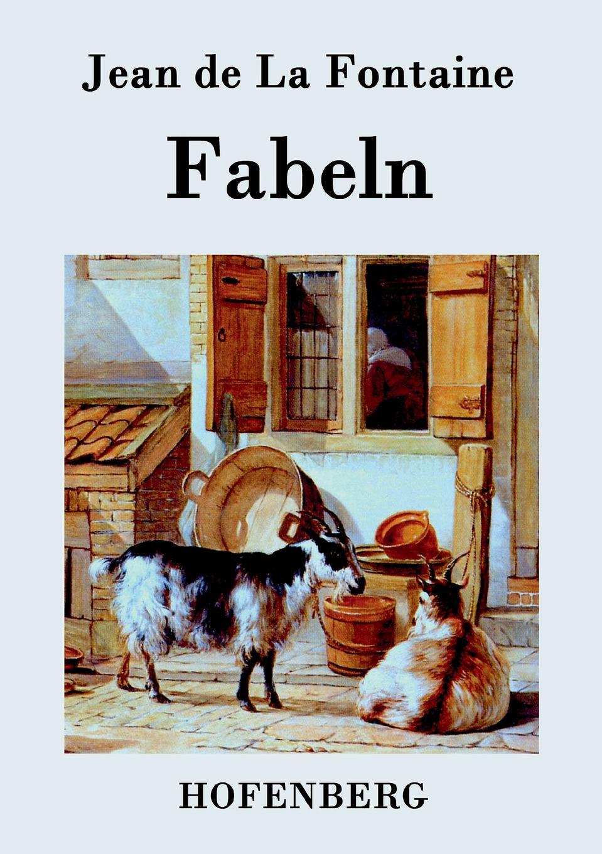 Jean de La Fontaine Fabeln société historique de chateau thierry troisieme centenaire de jean de la fontaine 1621 1921 classic reprint