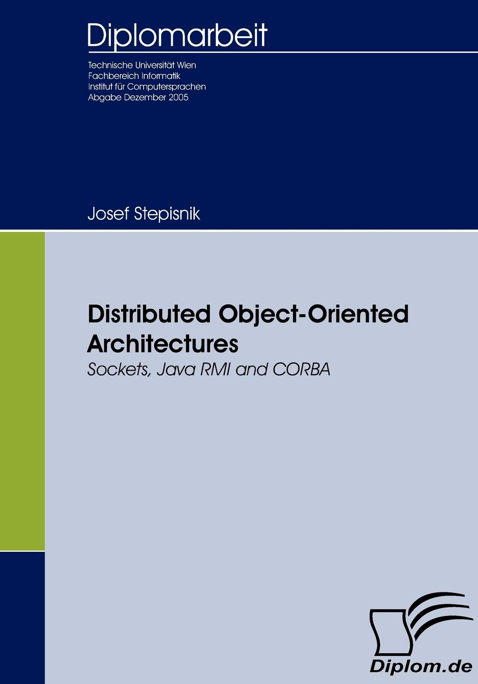 Фото - Josef Stepisnik Distributed Object-Oriented Architectures barry burd a java 2 for dummies
