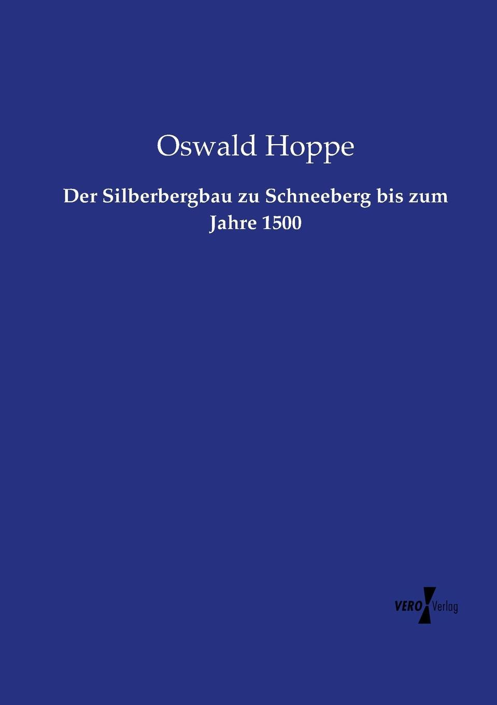Oswald Hoppe Der Silberbergbau zu Schneeberg bis zum Jahre 1500 jan hoppe fouriertransformation und ortsfrequenzfilterung protokoll zum versuch