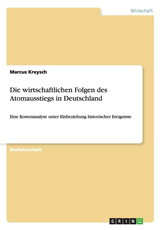 Marcus Kreysch Die wirtschaftlichen Folgen des Atomausstiegs in Deutschland a rabich b fischer m gallée die kraft der sonne wie die energiewende in deutschland gelingen kann