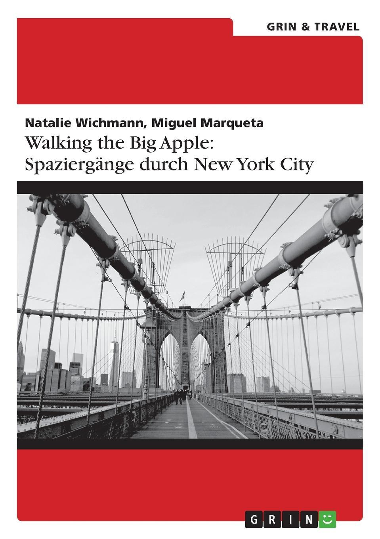 Natalie Wichmann, Miguel Marqueta Walking the Big Apple
