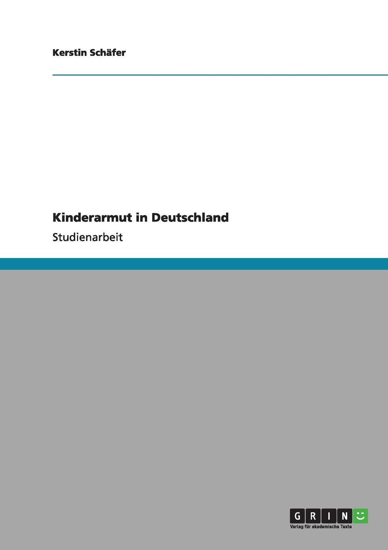 Kerstin Schäfer Kinderarmut in Deutschland yannick schmalfuß die auswirkungen von armut auf die kindergesundheit