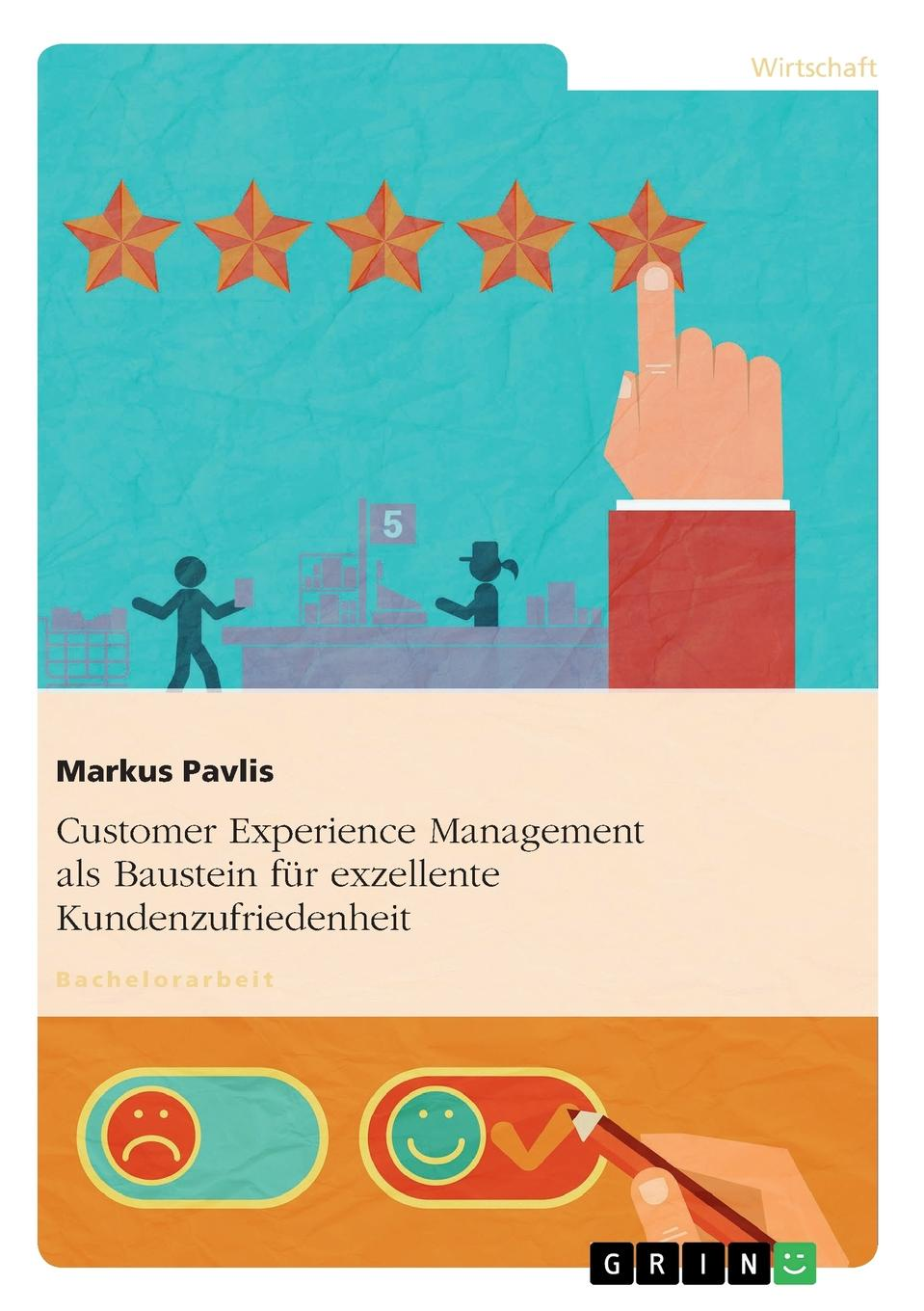 Markus Pavlis Customer Experience Management als Baustein fur exzellente Kundenzufriedenheit aga kamilla it fur kunden qualitatsmanagement bei customer relationship management