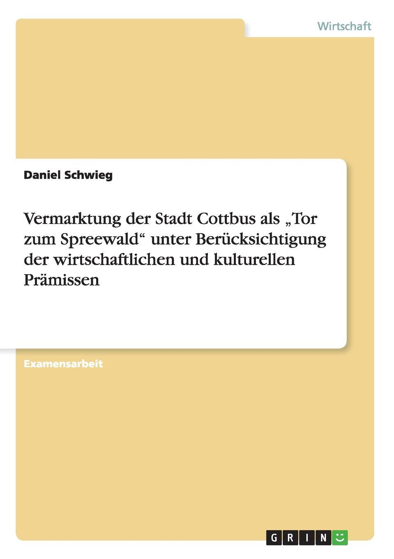 цена на Daniel Schwieg Vermarktung der Stadt Cottbus als .Tor zum Spreewald