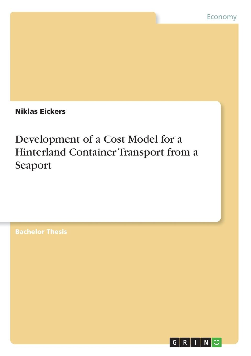 Niklas Eickers Development of a Cost Model for a Hinterland Container Transport from a Seaport the hinterland cabins love shacks and other hide outs