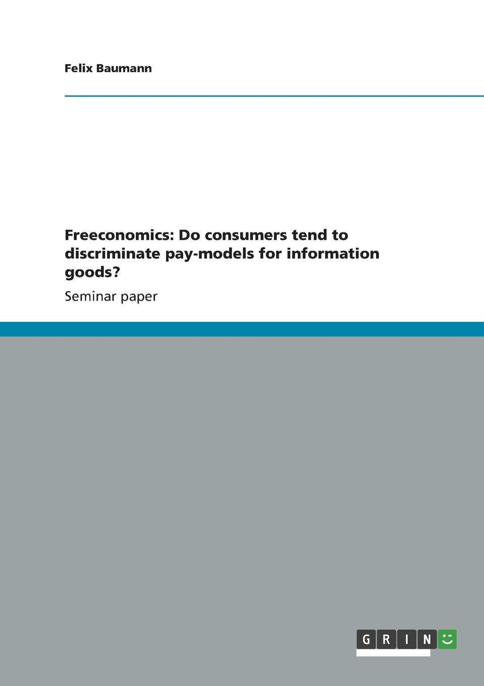 Felix Baumann Freeconomics. Do consumers tend to discriminate pay-models for information goods. original 1pcs byv20 40 goods in stock