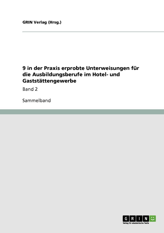 GRIN Verlag (Hrsg.) 9 in der Praxis erprobte Unterweisungen fur die Ausbildungsberufe im Hotel- und Gaststattengewerbe a durer albrecht durers unterweisung der messung