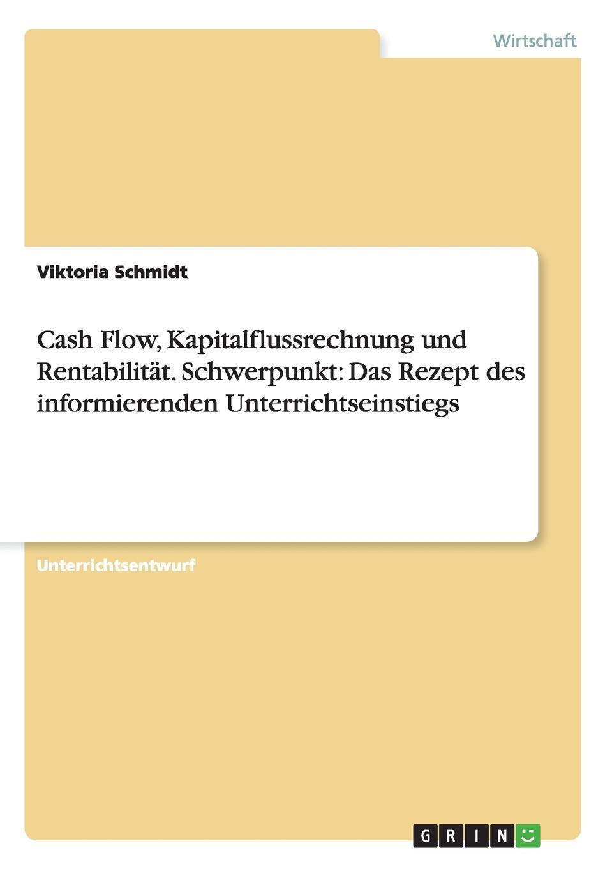 Viktoria Schmidt Cash Flow, Kapitalflussrechnung und Rentabilitat. Schwerpunkt. Das Rezept des informierenden Unterrichtseinstiegs games [a1] wir packen unseren koffer