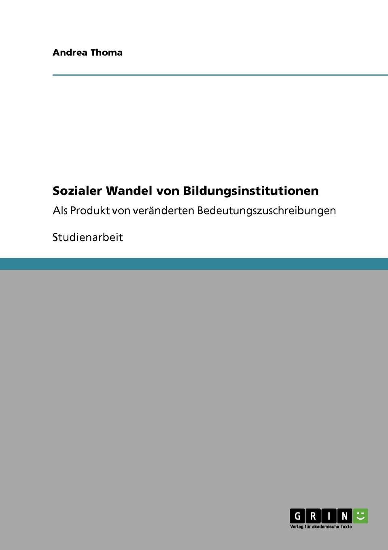 Andrea Thoma Sozialer Wandel von Bildungsinstitutionen gunther stoll reflexion und wandel drei areale eine nachhaltige gebietsentwicklung