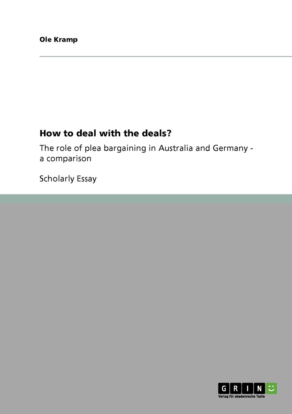Ole Kramp How to deal with the deals. the plea