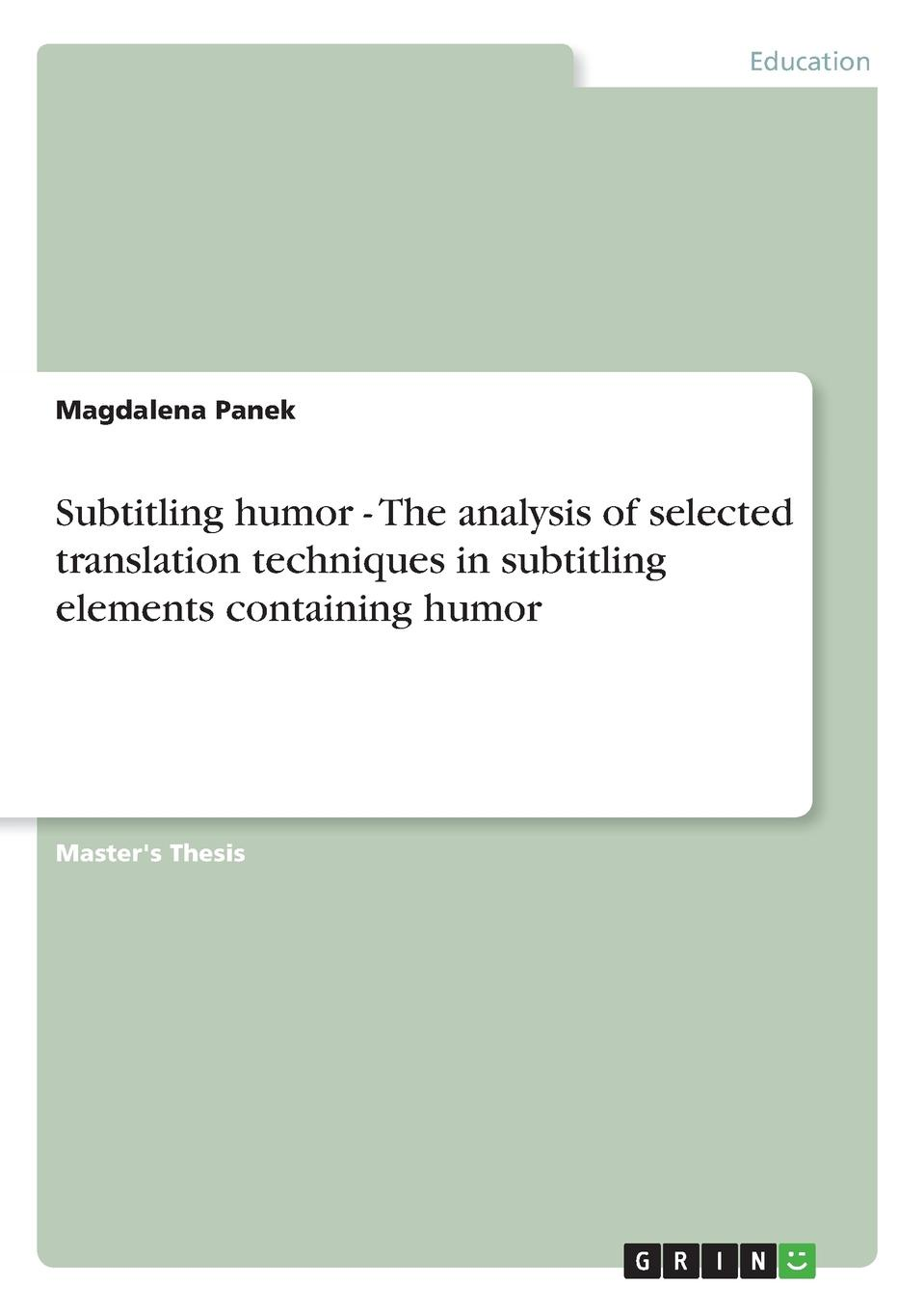 Magdalena Panek Subtitling humor - The analysis of selected translation techniques in subtitling elements containing humor axel honneth the i in we studies in the theory of recognition