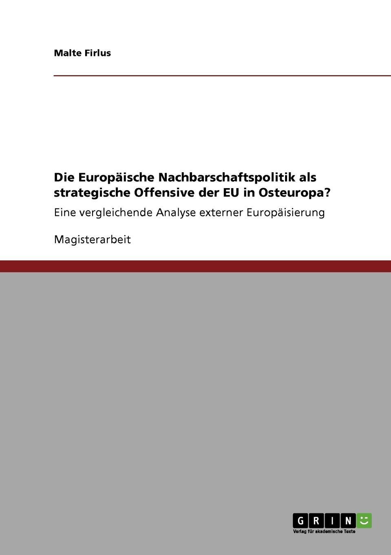 Malte Firlus Die Europaische Nachbarschaftspolitik als strategische Offensive der EU in Osteuropa. steffi wilke russland der energiechartavertrag und die eu