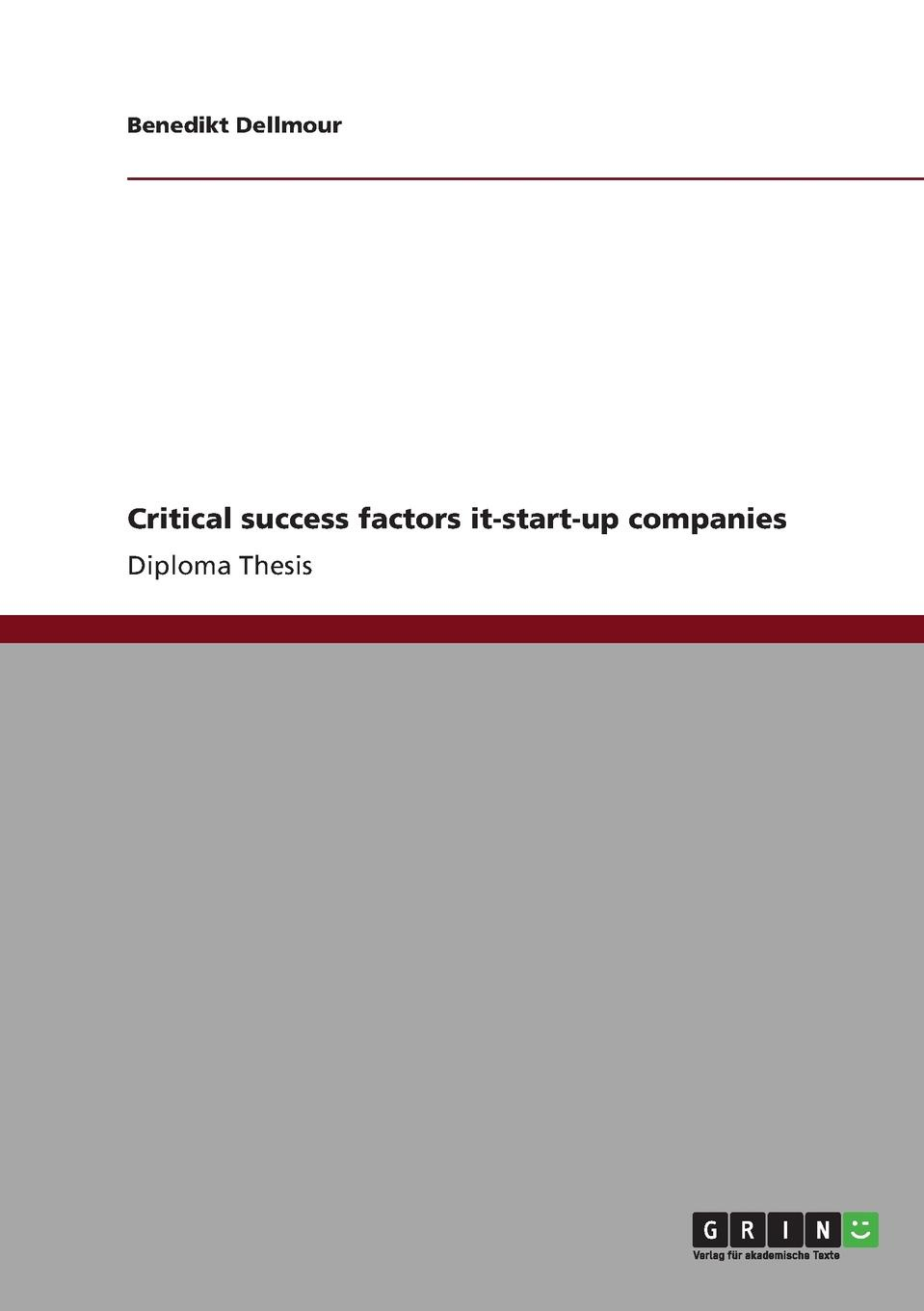 Benedikt Dellmour Critical success factors it-start-up companies j flinn a the success healthcheck for it projects an insider s guide to managing it investment and business change