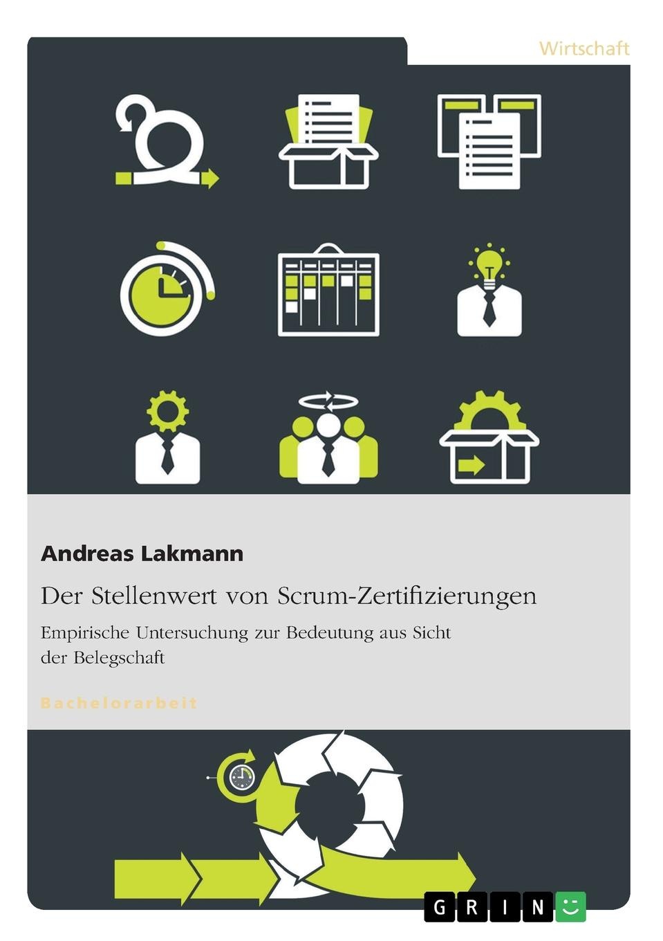 Andreas Lakmann Der Stellenwert von Scrum-Zertifizierungen andreas opelt agile contracts creating and managing successful projects with scrum