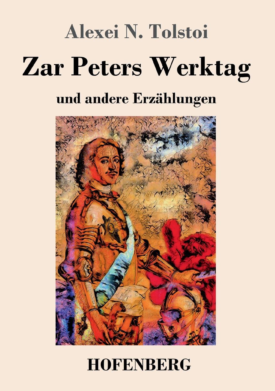 Alexei N. Tolstoi Zar Peters Werktag alexei tolstoi aelita