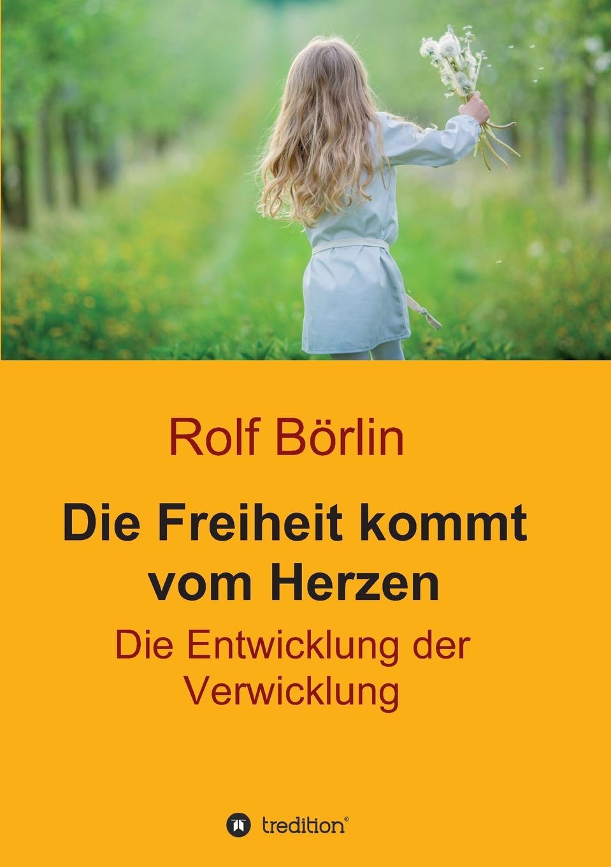 Rolf Börlin Die Freiheit kommt vom Herzen games [a1] wir packen unseren koffer