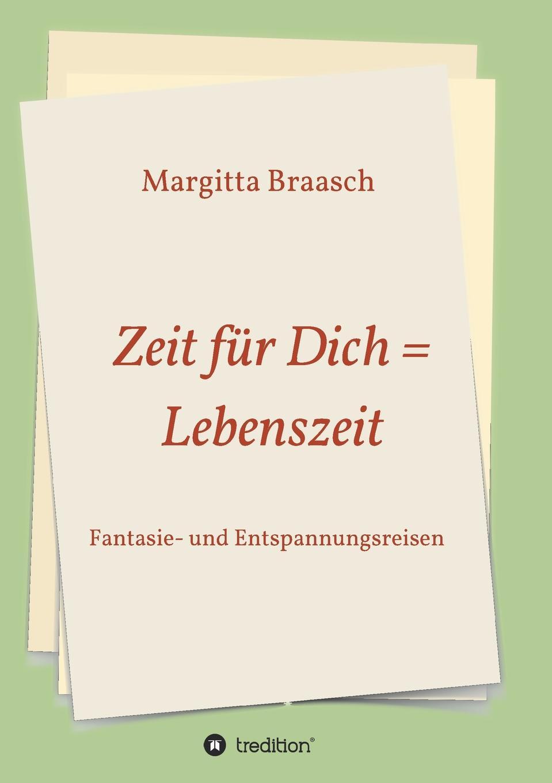 Margitta Braasch Zeit fur Dich . Lebenszeit ein tier fur dich