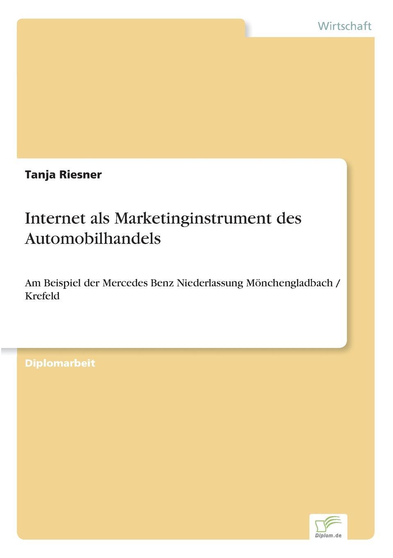 Internet als Marketinginstrument des Automobilhandels Inhaltsangabe:Zusammenfassung:Ziel der Diplomarbeit ist, den Einsatz...