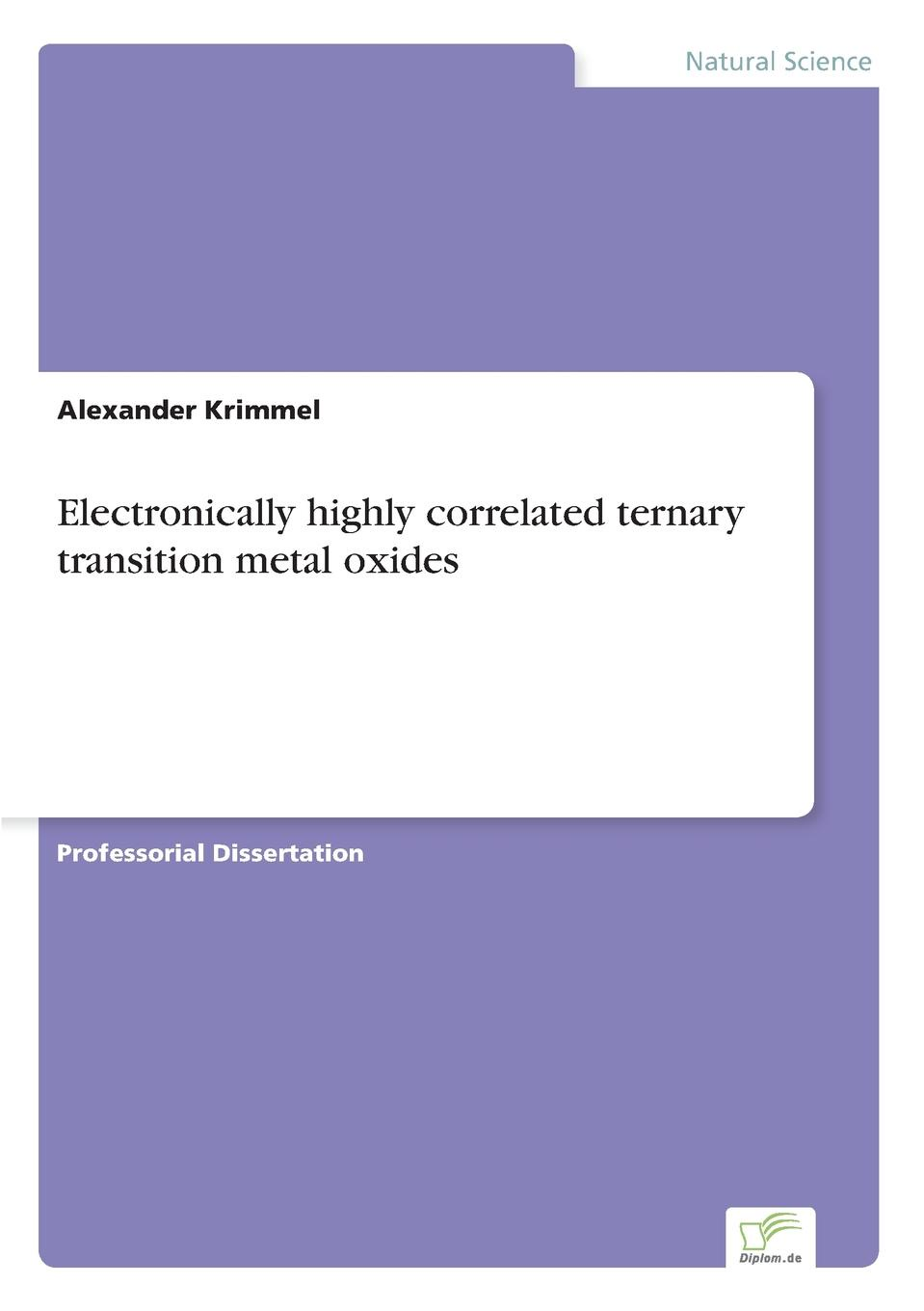 Alexander Krimmel Electronically highly correlated ternary transition metal oxides isaac bersuker b electronic structure and properties of transition metal compounds introduction to the theory