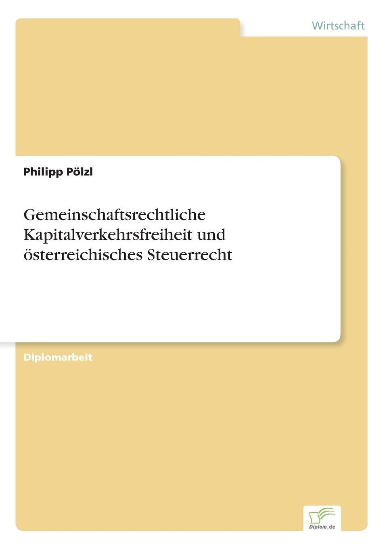 Gemeinschaftsrechtliche Kapitalverkehrsfreiheit und osterreichisches Steuerrecht Inhaltsangabe:Einleitung:Das nationale Recht und damit auch...