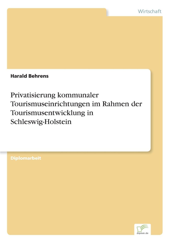 Harald Behrens Privatisierung kommunaler Tourismuseinrichtungen im Rahmen der Tourismusentwicklung in Schleswig-Holstein kommunikation in tourismus lehrerhandbuch