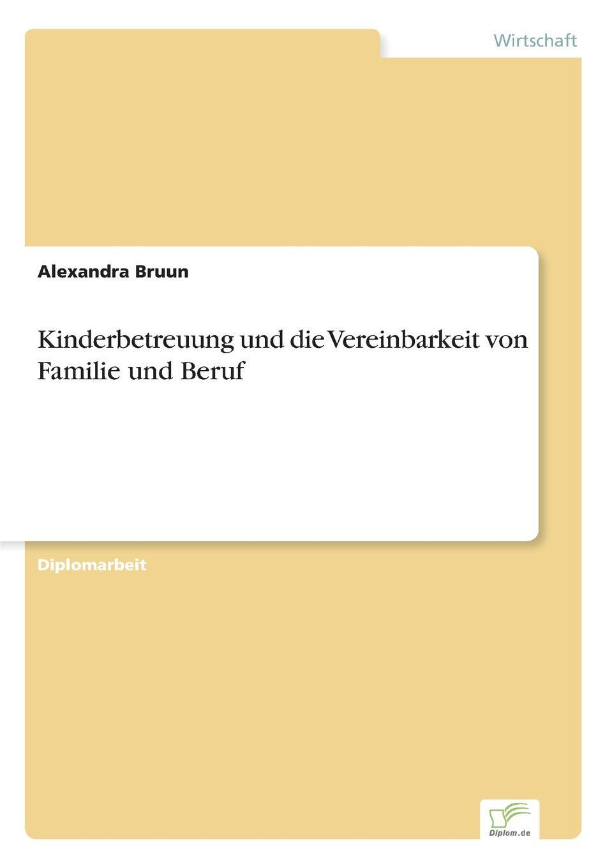 Alexandra Bruun Kinderbetreuung und die Vereinbarkeit von Familie und Beruf bruun alexandra kinderbetreuung