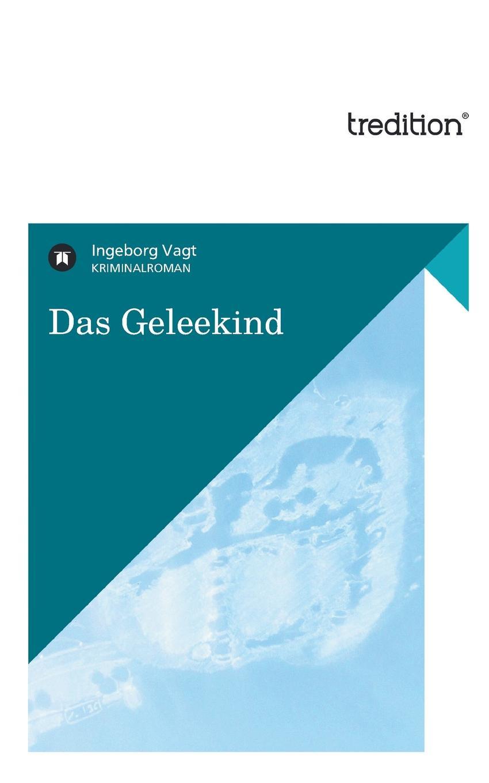 Ingeborg Vagt Das Geleekind ich schenk dir eine geschichte 2008