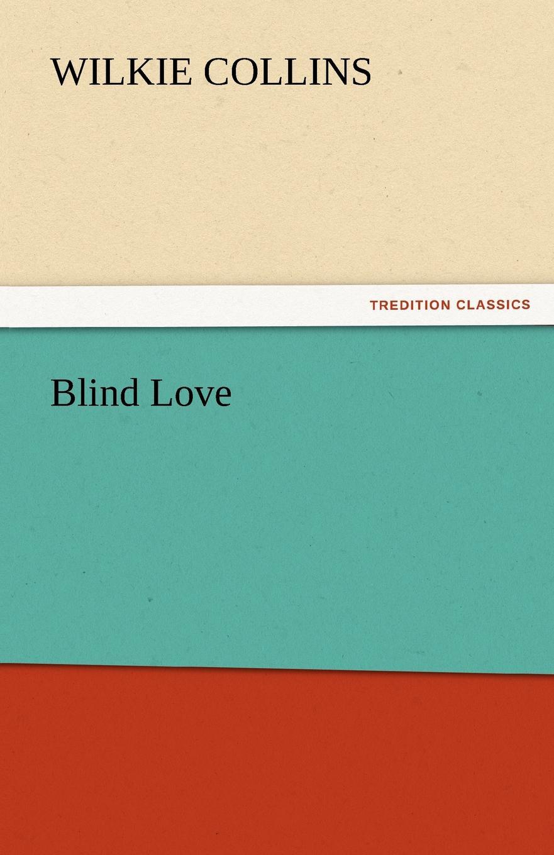 Wilkie Collins Blind Love