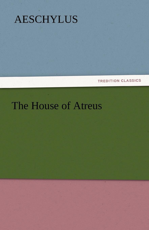 Aeschylus The House of Atreus
