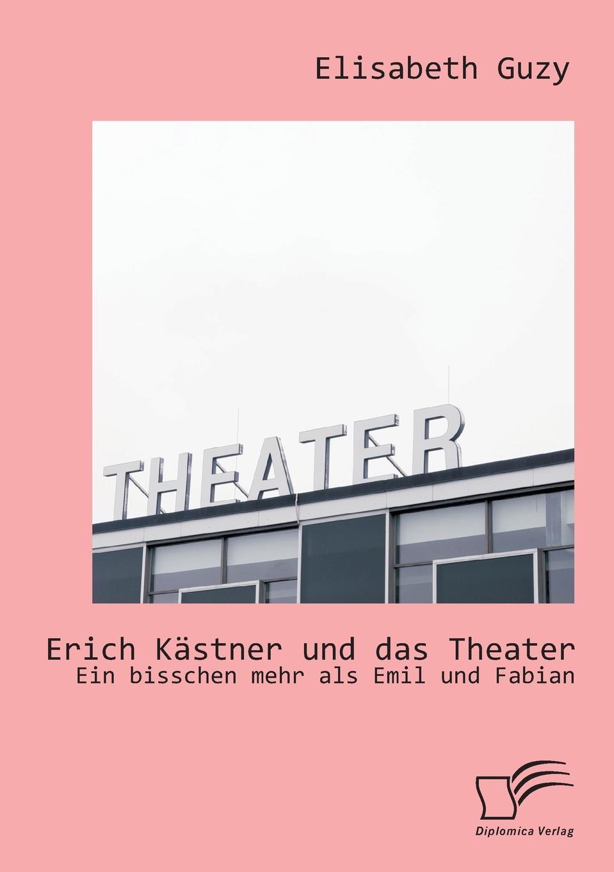 Elisabeth Guzy Erich Kastner und das Theater. Ein bisschen mehr als Emil und Fabian hugo feustel robert burns ein bild seines lebens und wirkens