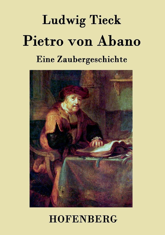 Ludwig Tieck Pietro von Abano ludwig tieck franz sternbalds wanderungen