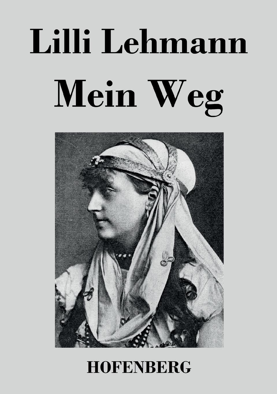 Lilli Lehmann Mein Weg leipzig