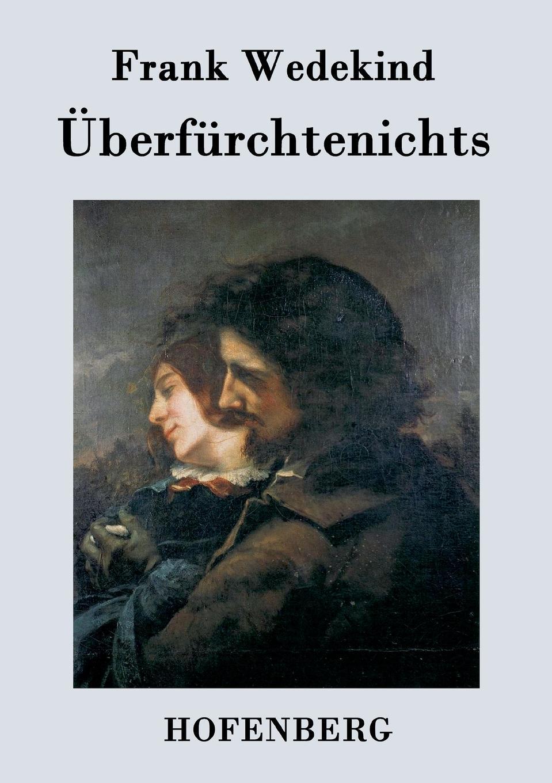 Frank Wedekind Uberfurchtenichts frank wedekind fruhlings erwachen