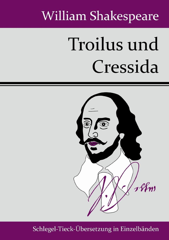 William Shakespeare Troilus und Cressida graf von wolf ernst hugo emil baudissin life in a german crack regiment