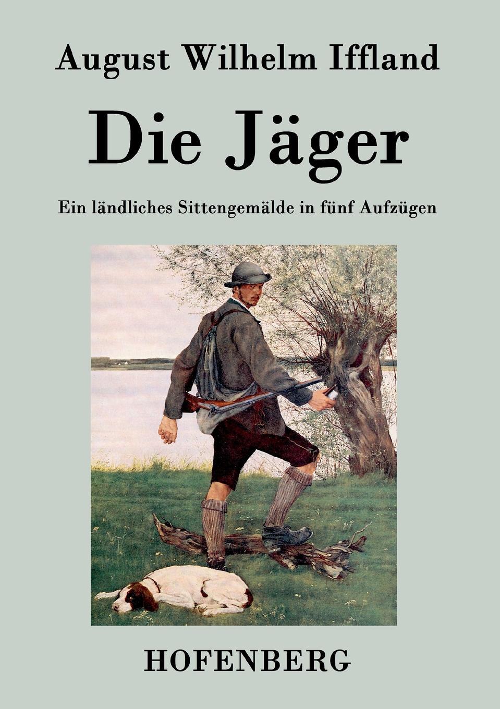 August Wilhelm Iffland Die Jager