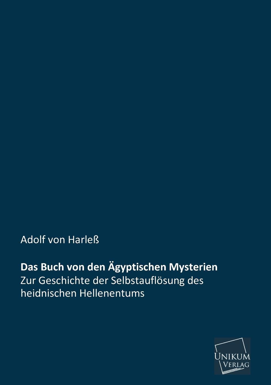 Adolf Von Harless Das Buch Von Den Agyptischen Mysterien adolf von harless das buch von den agyptischen mysterien
