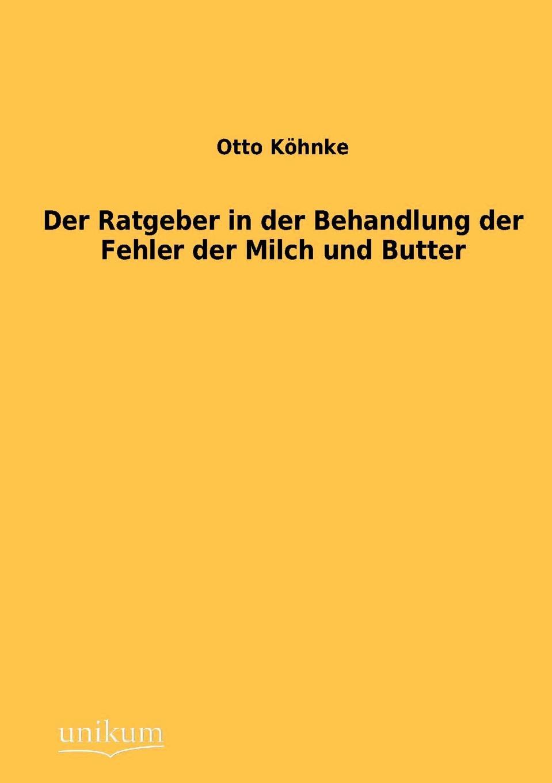 Otto Köhnke Der Ratgeber in der Behandlung der Fehler der Milch und Butter louisa van der does zeichen der zeit zur symbolik der volkischen bewegung