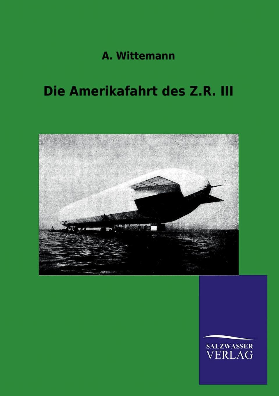 A. Wittemann Die Amerikafahrt Des Z.R. III