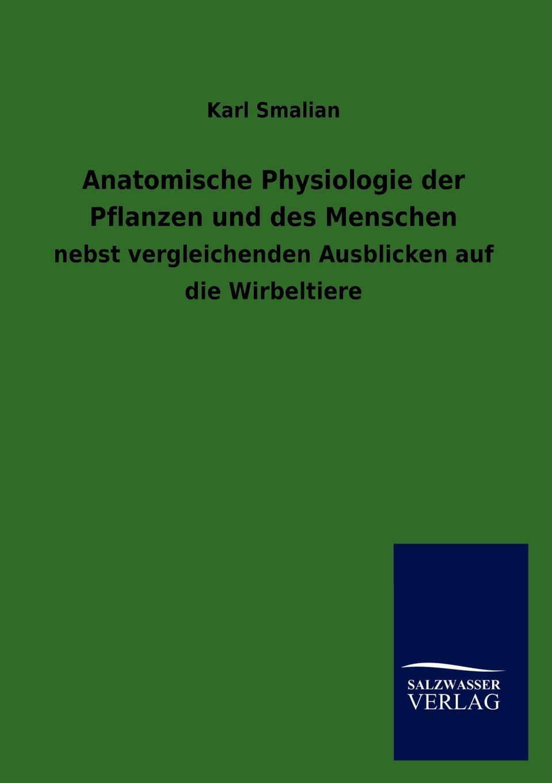 Karl Smalian Anatomische Physiologie der Pflanzen und des Menschen karl brandler pracht lehrbuch zur entwicklung der okkulten krafte im menschen