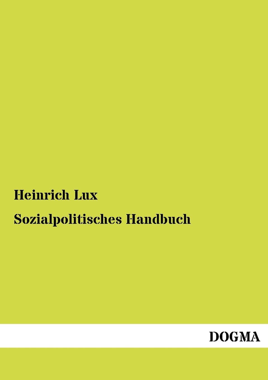 Heinrich Lux Sozialpolitisches Handbuch katharina windbichler semperit traiskirchen und der moderne kapitalismus