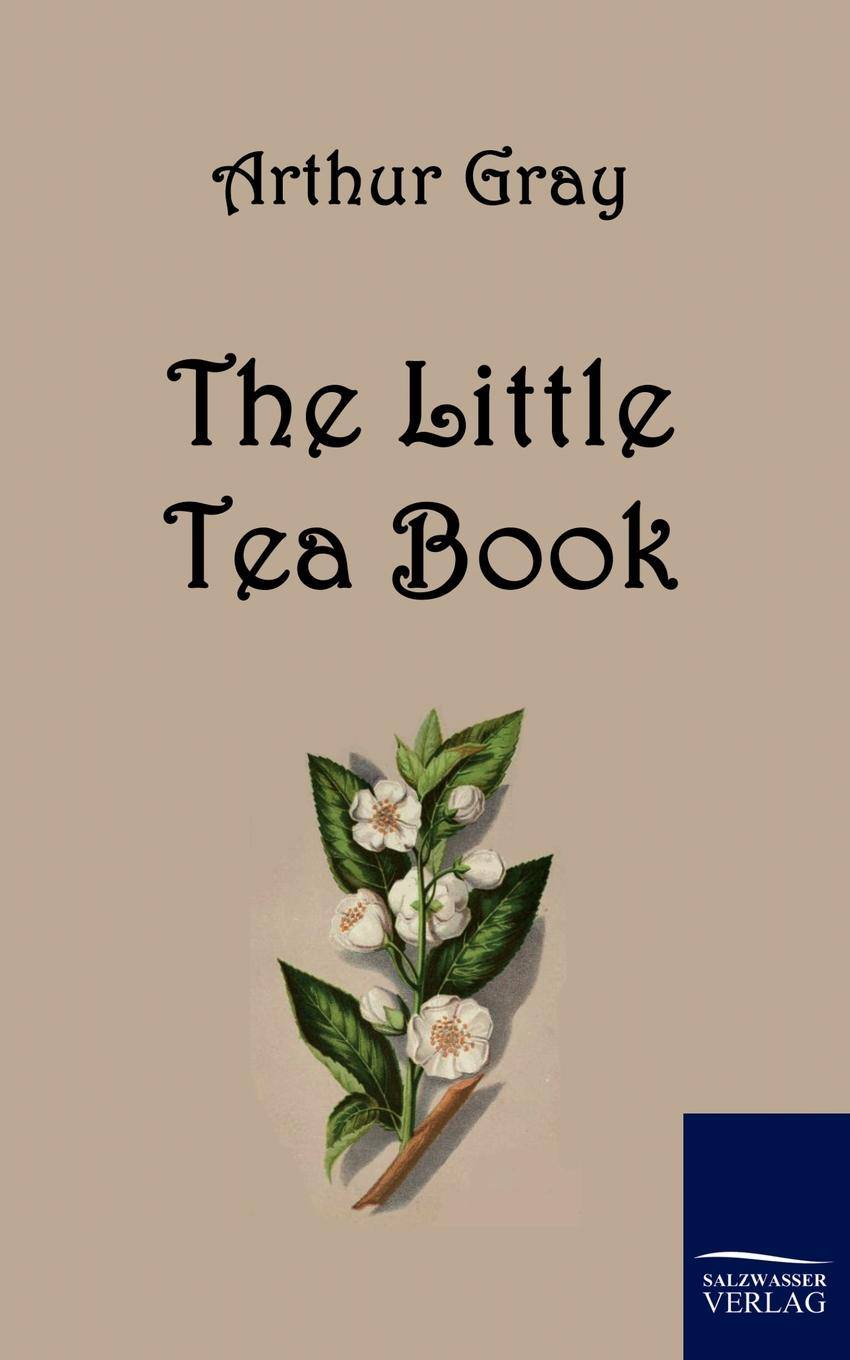 Arthur Gray The Little Tea Book цена
