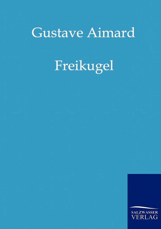 Gustave Aimard Freikugel gustave aimard coeur de panthère