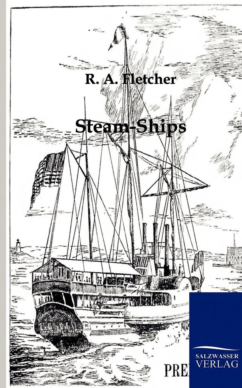 R.A. Fletcher Steam-Ships