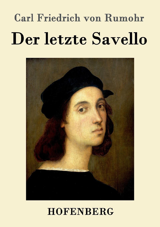 Carl Friedrich von Rumohr Der letzte Savello f zell carl millöcker der bettelstudent