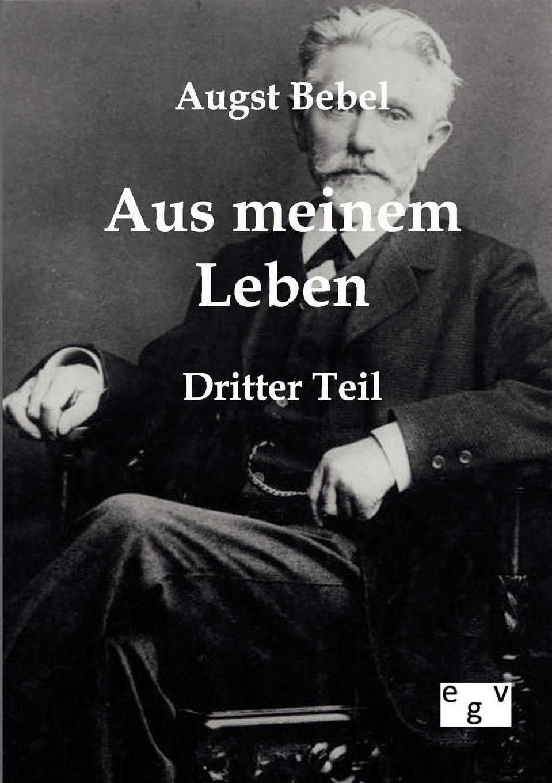 August Bebel Mein Leben jeremias risler leben august gottlieb spangenbergs bischofs der evangelischen brüderkirche